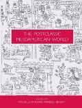 The Postclassic Mesoamerican World