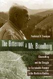 The Bitterroot and Mr. Brandborg: Clearcutting and the Struggle for Sustainable Forestry in ...