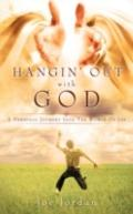 Hangin' Out With God