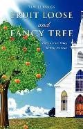 Fruit Loose And Fancy Tree