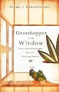 Grasshopper In The Window