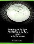 Monetary Policy Alternatives At The Zero Bound