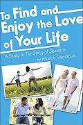 To Find and Enjoy the Love of Your Life