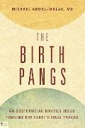 The Birth Pangs