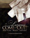 Lazarus, Come Out!