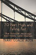 70 Feet High And Falling Fast