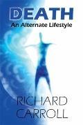 Death : An Alternate Lifestyle