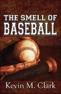 The Smell of Baseball