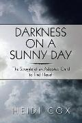 Darkness On A Sunny Day