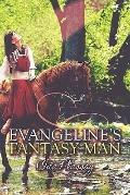 Evangeline's Fantasy Man