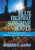 Blue Highway Sunshine Route : Daily Reader for Those with Fibromyalgia and Chronic Fatigue S...