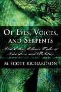 Of Eyes, Voices, And Serpents