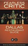 The Fearless Critic Dallas Restaurant Guide