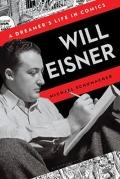 The Will Eisner: A Dreamer's Life in Comics