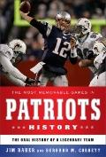 Most Memorable Games in Patriots History : The Oral History of a Legendary Team