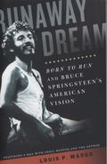 Runaway Dream : Born to Run and Bruce Springsteen's American Vision