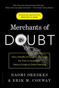 Merchants of Doubt : How a Handful of Scientists Obscured the Truth on Issues from Tobacco S...