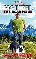 Big Diehl : The Road Home