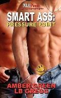Smartass : Pressure Point