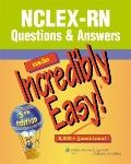NCLEX-RN Questions & Answers Made Incredibly Easy! (Incredibly Easy! Series)