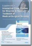 Lippincott's Interactive Case Studies for Brunner & Suddarth's Textbook of Medical-Surgical ...