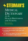 Stedman's Medical Dictionary for the Health Professions and Nursing: Illustrated Text with C...
