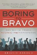 Boring to Bravo: Proven Techniques to Engage and Involve Any Audience