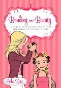 Bonding over Beauty: A Mother-Daughter Beauty Guide to Foster Self-esteem, Confidence, and T...