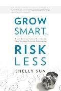 Grow Smart, Risk Less : A Low-Capital Path to Multiplying Your Business Through Franchising