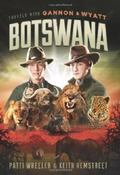 Travels with Gannon and Wyatt : Botswana