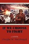 If We Choose to Fight