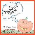 A Pumpkin's Dream