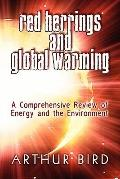 Red Herrings and Global Warming: A Comprehensive Review of Energy and the Environment
