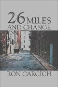 26 Miles and Change