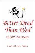 Better Dead Than Wed