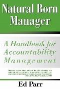 Natural Born Manager: A Handbook for Accountability Management