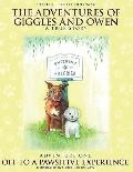 Adventures of Giggles and Owen : A True Story