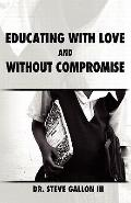 Educating with Love and Without Compromise