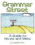 Grammar Street: A Guide to Nouns and Verbs