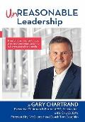 Unreasonable Leadership : Transforming yourself, your team, and your organization to achieve...