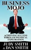 Business Mojo: Achieving Success Through Mystical Exploration