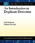 An Introduction to Duplicate Detection (Synthesis Lectures on Data Management)