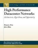 High Performance Datacenter Networks: Architectures, Algorithms, & Opportunities (Synthesis ...