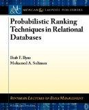 Probabilistic Ranking Techniques in Relational Databases (Synthesis Lectures on Data Managem...