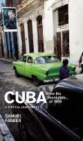 Cuba since the Revolution Of 1959 : A Critical Assessment