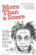 More Than a Score : The New Uprising Against High-Stakes Testing