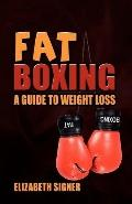 Fat Boxing, A Guide to Weight Loss