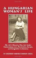 A Hungarian Woman's Life