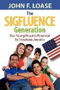 The Sigfluence Generation Our Young People's Potential to Transform America