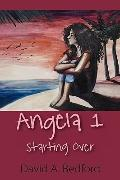 Angela 1: Starting Over